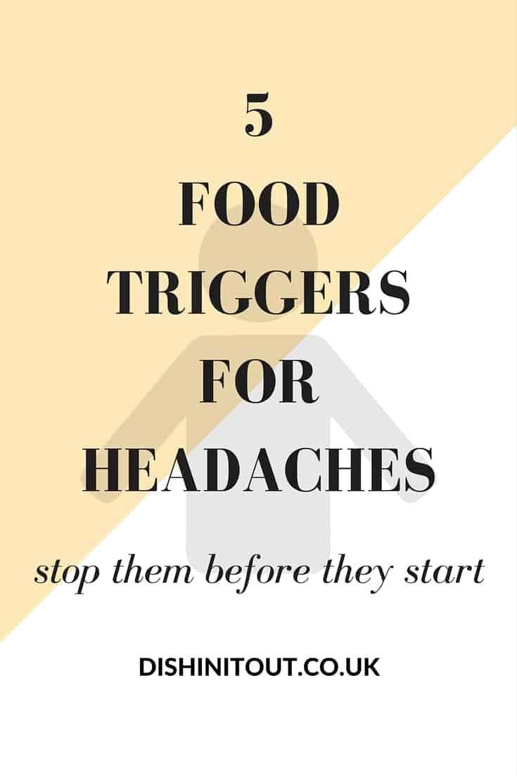headache food trigger | dishinit.co.uk