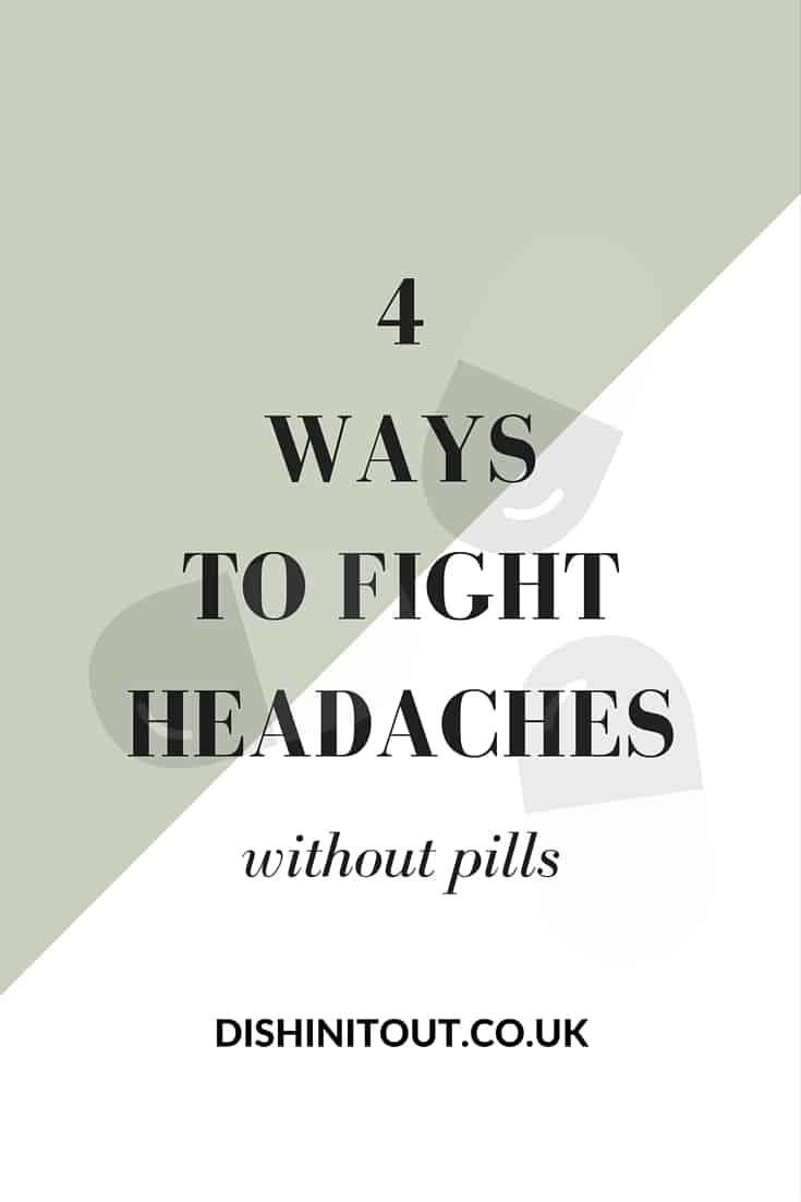 fighting headaches without meds | dishinit.co.uk