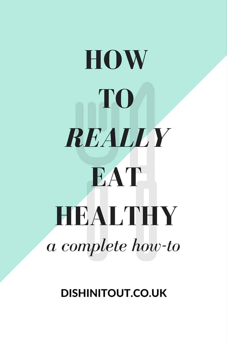 How To Really Eat Healthy- It's not what you think! | dishinit.co.uk
